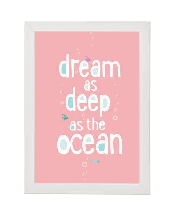 Свеж постер Dream as deep as the ocean